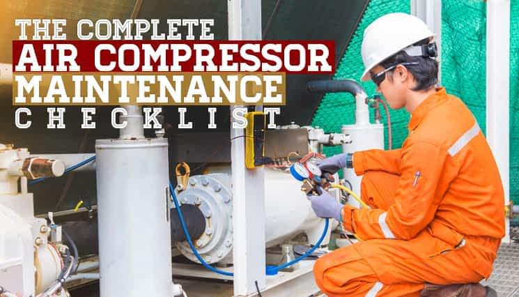 Complete Air Compressor Maintenance Checklist