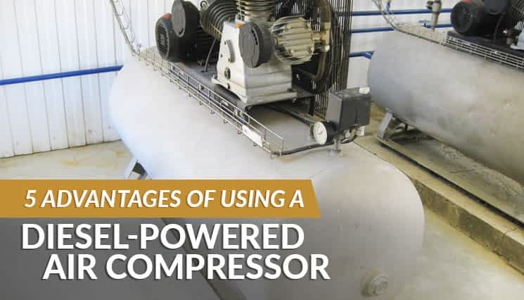 5 Advantages of Using a Diesel-Powered Air Compressor