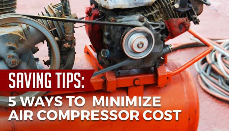 How to Minimize Air Compressor Cost