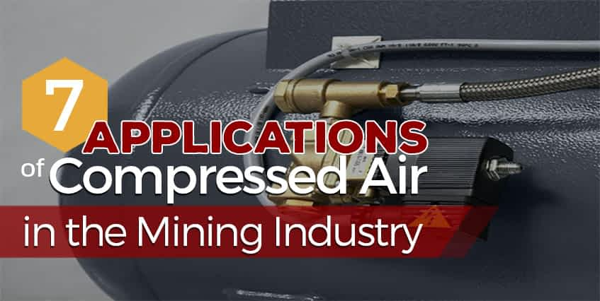 7 Applications of Compressed Air in the Mining Industry
