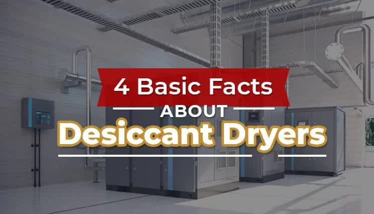 Blog-4-Basic-Facts-about-Desiccant-Dryers (New)