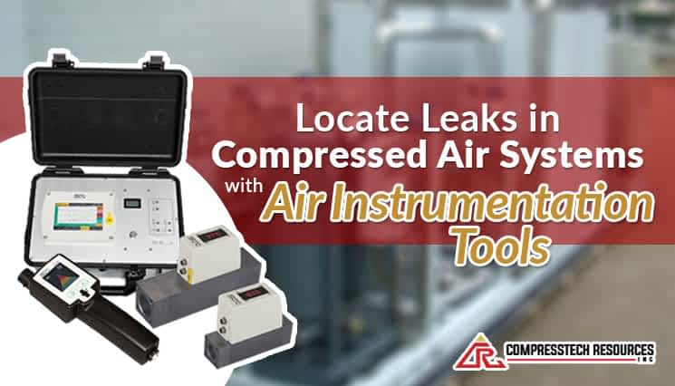 Locate Leaks in Compressed Air Systems with Air Instrumentation Tools